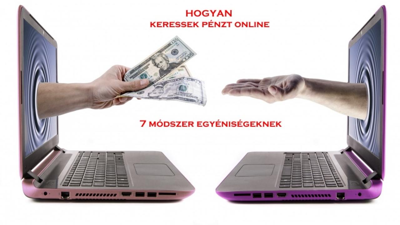 hogyan lehet nagy pénzt keresni az interneten semmit