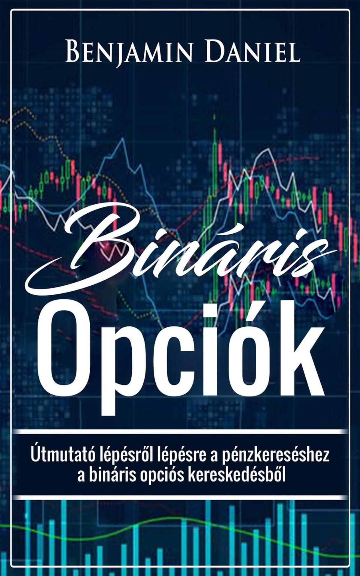 bináris opciók kezdőknek lépésről lépésre)