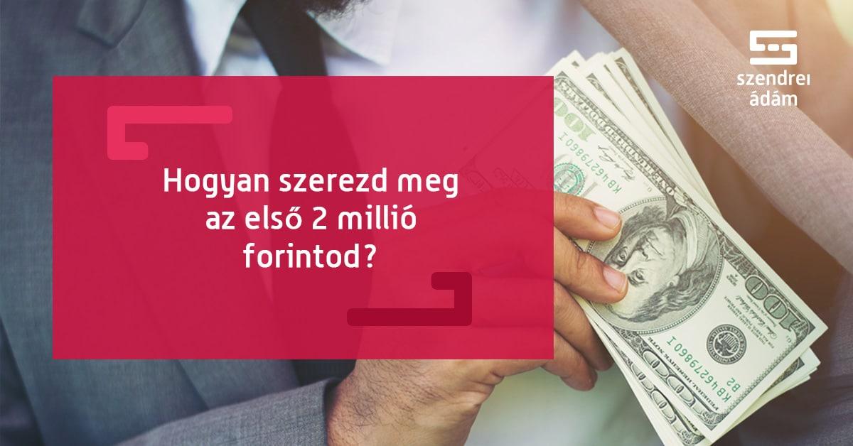 pénzt felvenni és keresni)