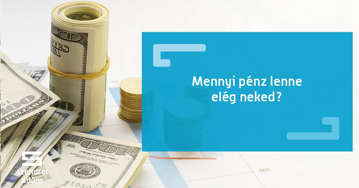 kész mindenre, hogy nagy pénzt keressen)