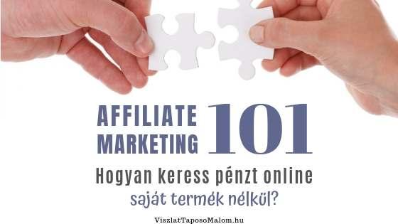 Affiliate Marketing Hogyan keress pénzt online saját termék nélkül? - Viszlát Taposómalom